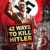 信じがたい運の持ち主 ◆ 「ヒトラーを殺す42の方法」