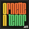 Ornette Coleman Quartet - Ornette on Tenor (Atlantic, 1962)