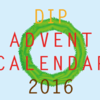 dip Advent Calendar 2016 1週目をまとめました