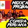 ペルー料理を初めて食べたメキシコの若者たちの反応を観察してみた感想