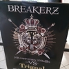 BREAKERZ 10周年10番勝負 -VS- Trignal at Zepp DiverCity