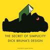 シンプルの正体 ディック・ブルーナのデザイン