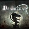 DeathTrap レビュー、感想など