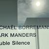 ミヒャエル・ボレマンス マーク・マンダース | ダブル・サイレンス (金沢21世紀美術館)