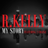 R. Kelly - My Story ft. 2 Chainz 歌詞和訳