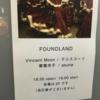 ヴィンセント・ムーン/テニスコーツ/青葉市子/asuna「FOUNDLAND feat. Vincent Moon」@原宿VACANT