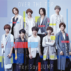Hey! Say! JUMP シングル の新曲 OVER THE TOP 歌詞