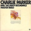 BIRD/THE SAVOY RECORDINGS (Master Takes) /CHARLIE PARKER