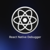 React Native Debuggerを使ってみる