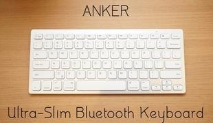 モバイルキーボードはこれで決まり。「Anker Ultra-Slim Bluetooth Keyboard A7726」レビュー