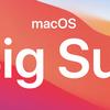 人柱覚悟でMacのOSをBig Surにアップデートした
