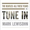 マーク・ルイソン(ビートルズ研究の第一人者)によるビートルズの新しい伝記『ザ・ビートルズ史 誕生』が翻訳刊行決定