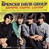 聴き比べ  スペンサー・デイヴィス・グループ (The Spencer Davis Group)の『愛しておくれ(Gimme Some Lovin')』
