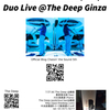 7/27 Duo Live @The Deep Ginza