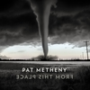 From This Place / Pat Metheny (2020 ハイレゾ 96/24)