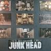 『 JUNK HEAD 』 -奇才の誕生-