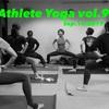 【リマインダー】9.13 Athlete Yoga 道場 vol.9
