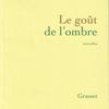 G.-O.CHÂTEAUREYNAUD『Le goût de l'ombre』(G・O・シャトレイノー『闇への愛着』)