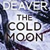 The Cold Moon (Jeffrey Deaver) - 「ウォッチメイカー」- 222冊目