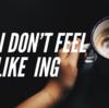 I don't feel like ~ing 【~する気分じゃない】