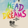 【映画】Coldplayのドキュメンタリー映画「A Head Full Of Dreams」を劇場で観てきました【ネタバレ感想】