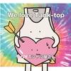 ヤバイTシャツ屋さん『We love Tank-top』