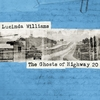 Lucinda Williams /The Ghosts of Highway 20 ある境地、美しいギターアルバムより