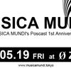 2017.05.19(FRI) 23:00 - 5:00 MUSICA MUNDI - MUSICA MUNDI's Podcast 1st Anniversary - @ 0 Zero