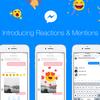 Facebook、メッセンジャーに「リアクション」と「@メンション」機能を追加。使い方など