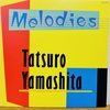 Melodies / 山下達郎