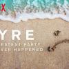 「FYRE 夢に終わった史上最高のパーティ」