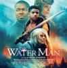 ウォーターマン The Water Man (2020)