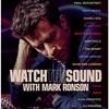 ようやく00年代に追いついた気分(まだ20年遅れw):「サウンドを語る with マーク・ロンソン」