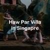 シンガポールのB級スポットHaw Par Villa(ハウ・パー・ヴィラ)は、無料で楽しめるワンダースポットだった!