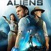 カウボーイ & エイリアン  Cowboys & Aliens  (2011)
