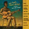 "新譜の感想 ""God Don't Never Change : The Songs of Blind Willie Johnson"";宇宙人に聴かせたいブルース"