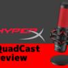 【QuadCast レビュー】HyperXから初の単体マイクが発売!予想を上回る音質と性能でゲーム実況に超おすすめ!