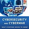 『Cybersecurity and Cyberwar』P.W.Singer, Allan Friedman その2 ――サイバー戦争に関する最新ガイド