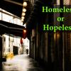 【タブー】あなたはホームレスですか?ホープレスですか?【貧困ビジネス】