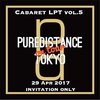 Cabaret LPT vol.5 'Puredistance on Tour Tokyo' review