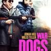 映画は監督次第! ◆ 「ウォー・ドッグス」