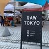 【2019】月初のRAW TOKYOがおしゃれすぎた