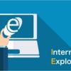 Internet Explorerのサポートポリシー変更!? 必要な対策をまとめてみました。