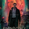 失踪した運命の女を捜索する男を描いたSFノワール作品『レミニセンス』