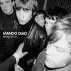 「あの頃はよかった」時代の変化でこんなにも変えられてしまったバンド。あの時のロックンロールよ戻ってこい。MandoDiaoを聴いてみよう。