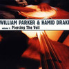 William Parker & Hamid Drake: Piercing The Veil (2001) 乾いたドン・チェリーのような