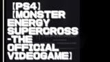 【初見動画】PS4【Monster Energy Supercross-The Official Videogame モンスターエナジースーパークロス】を遊んでみての感想!