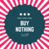 超地元コミュニティ「何も買わない」Buy Nothingグループに参加してみた!