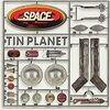僕にピッタリの「ダメ人間によるダメ人間のためのロック」SPACE「Tin Planet -ブリキの惑星」