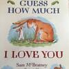 子供たちに読み聞かせをしたい英語の絵本「Guess How much I love you」